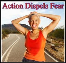Action Dispels Fear