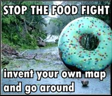 Stop the food fight.  Invent your own map and go 'round.